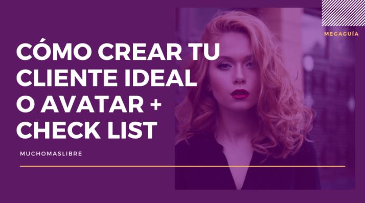 aprende cómo crear tu cliente ideal o avatar