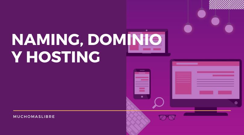 Cómo crear el naming de tu marca, registrar tu dominio y elegir el hosting